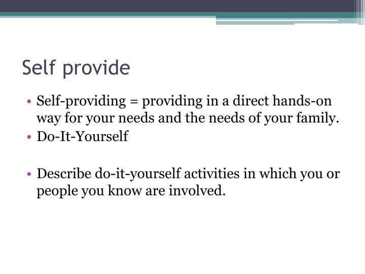 Self provide