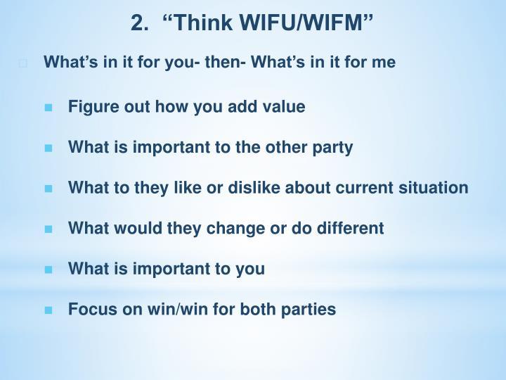 """2.  """"Think WIFU/WIFM"""""""
