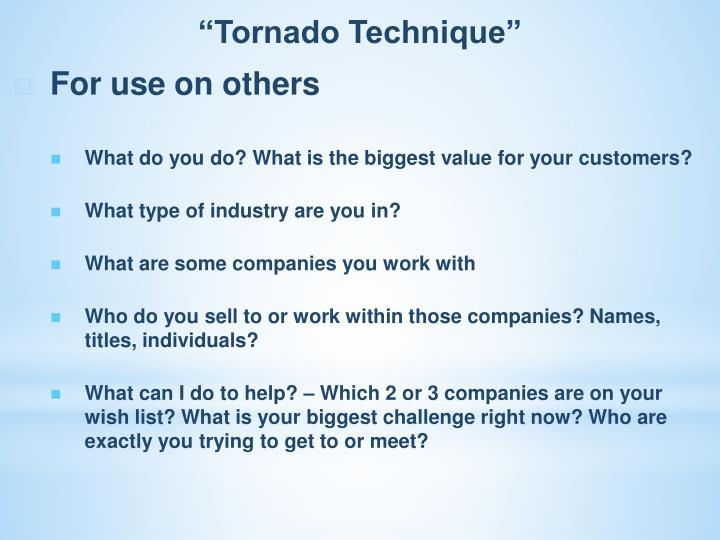 """Tornado Technique"""
