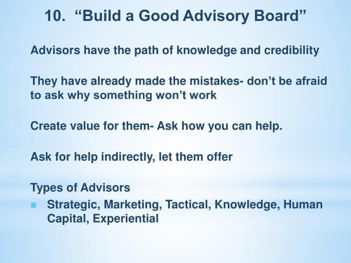 "10.  ""Build a Good Advisory Board"""