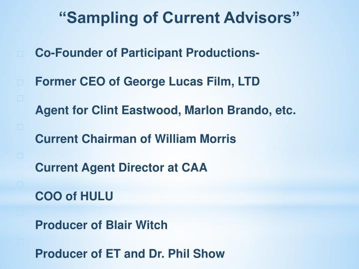 """Sampling of Current Advisors"""