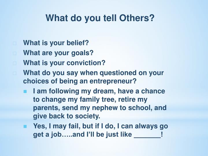 What do you tell Others?
