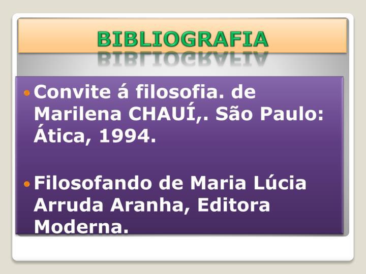 Convite á filosofia. de Marilena CHAUÍ,. São Paulo: Ática, 1994.