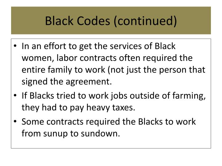 Black Codes (continued)