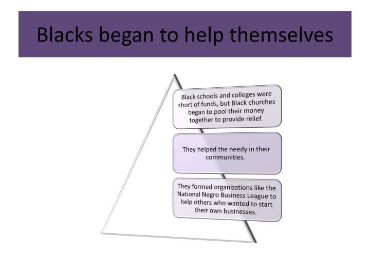 Blacks began to help themselves