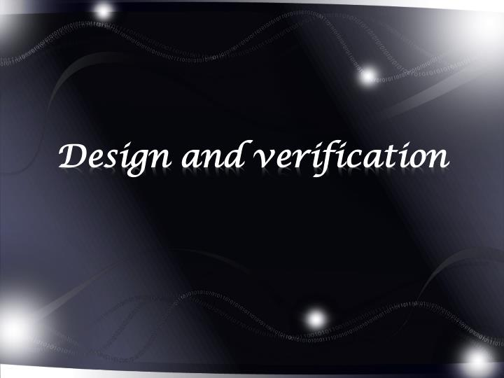 Design and verification