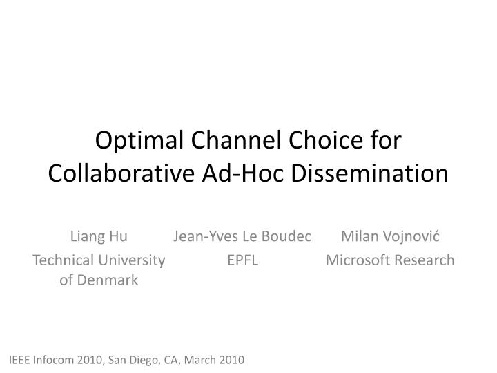 Optimal channel choice for collaborative ad hoc dissemination