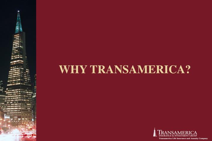 WHY TRANSAMERICA?