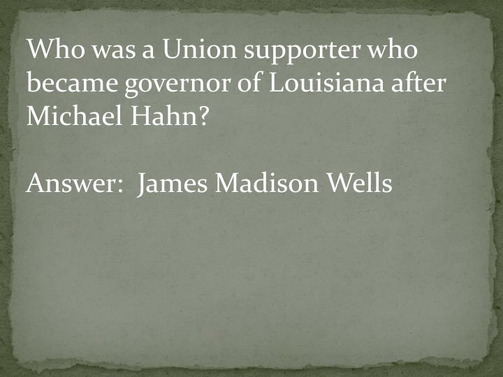 Who was a Union