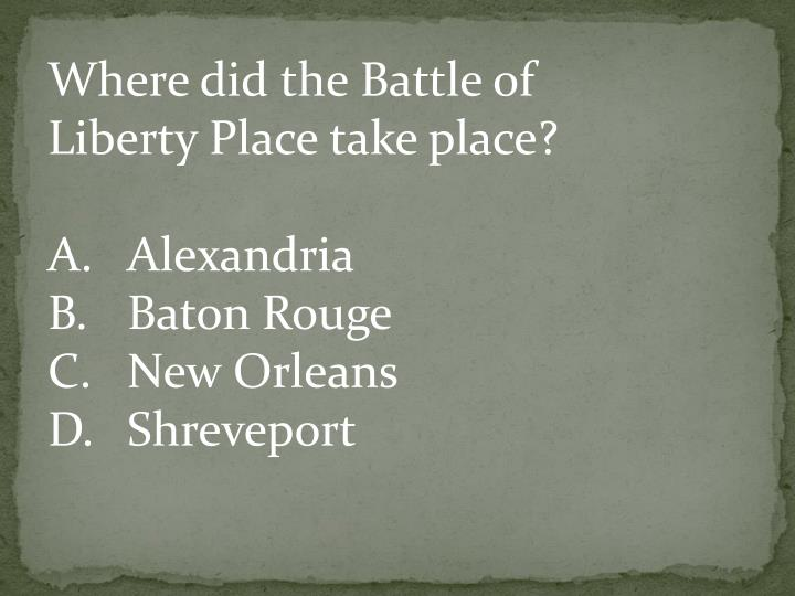 Where did the Battle of Liberty Place take place