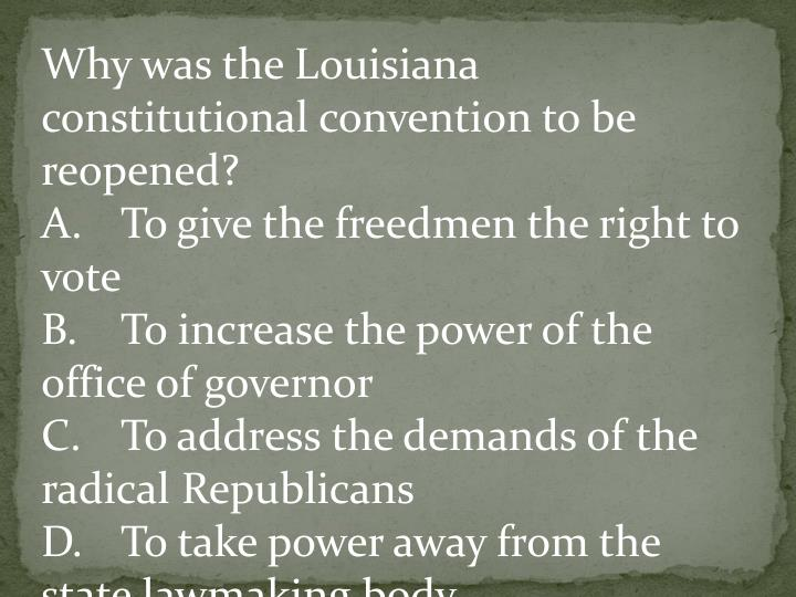 Why was the Louisiana constitutional convention to be reopened?