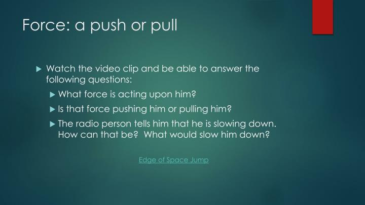 Force: a push or pull