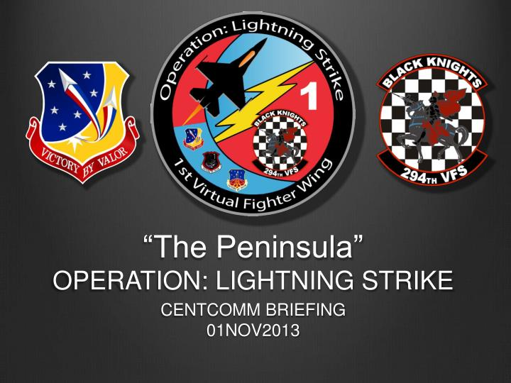 The peninsula operation lightning strike