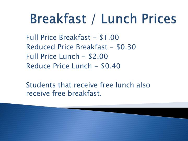Breakfast / Lunch Prices