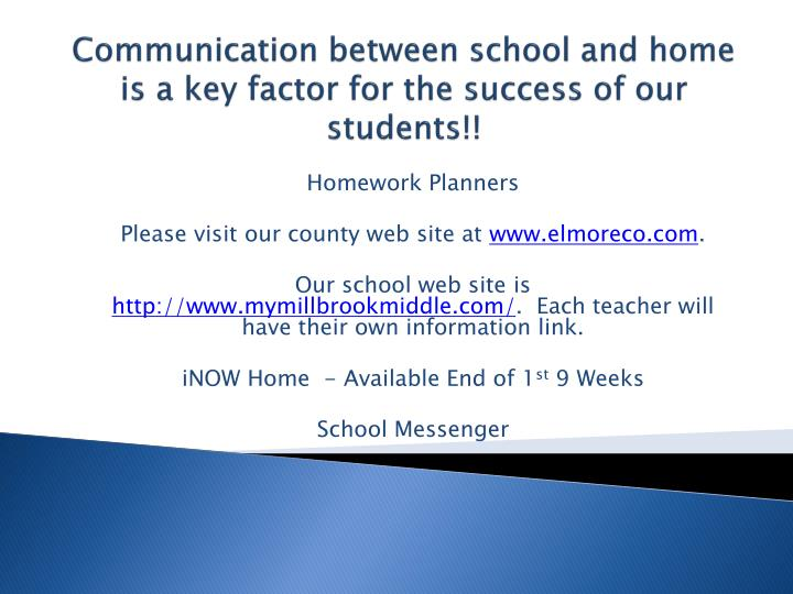 Communication between school and home is a key factor for the success of our students