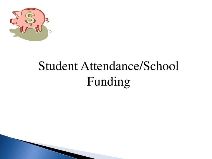 Student Attendance/School Funding