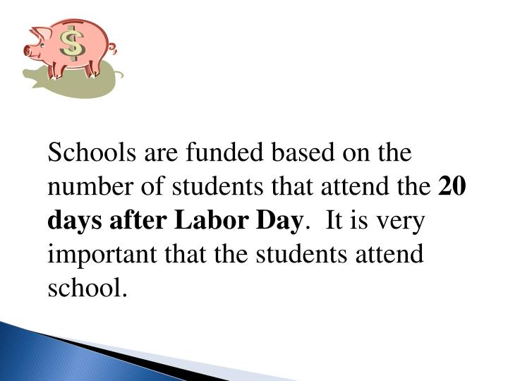 Schools are funded based on the number of students that attend the