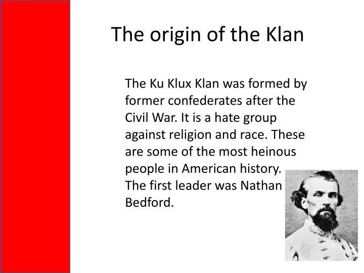 The origin of the Klan