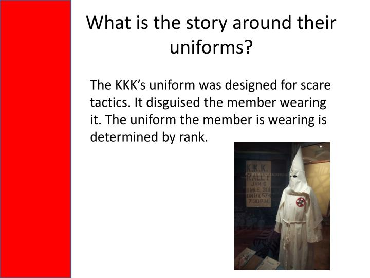 What is the story around their uniforms?
