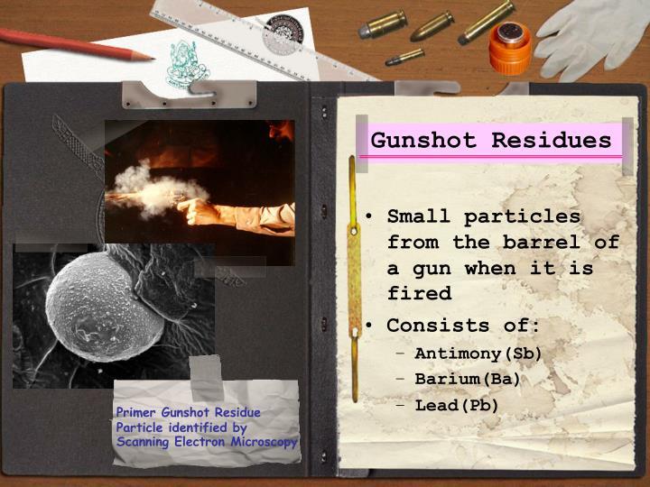 Gunshot Residues