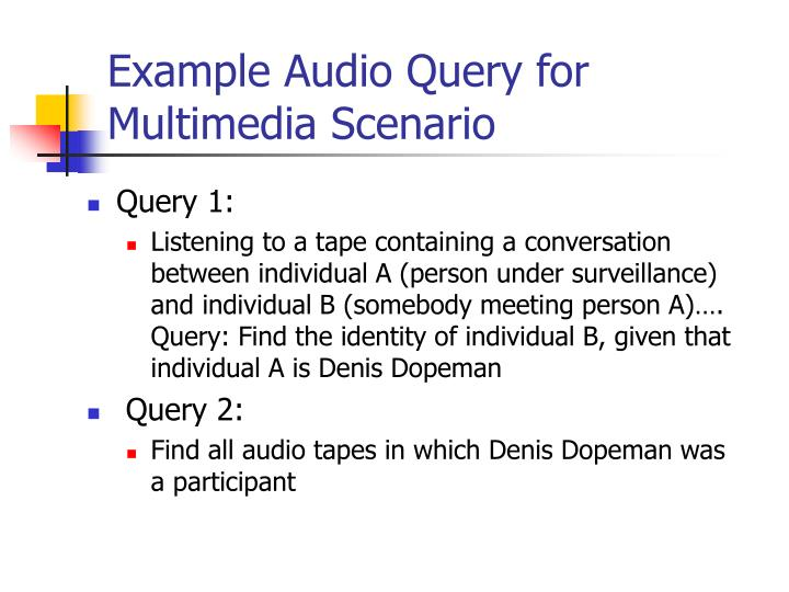 Example Audio Query for Multimedia Scenario