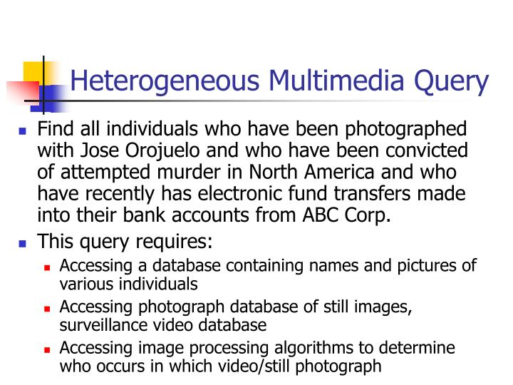Heterogeneous Multimedia Query