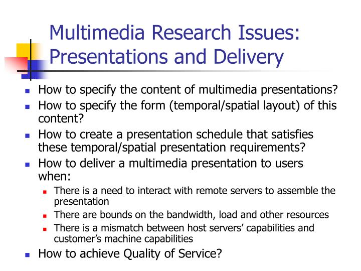 Multimedia Research Issues: Presentations and Delivery