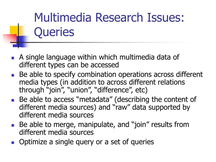 Multimedia Research Issues: Queries