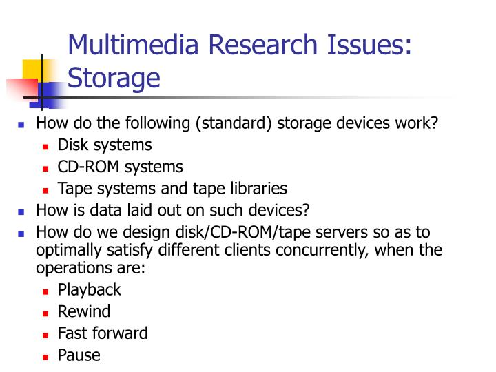 Multimedia Research Issues: Storage