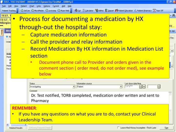 Process for documenting a medication by HX through-out the hospital stay: