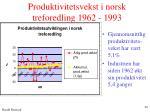 produktivitetsvekst i norsk treforedling 1962 1993