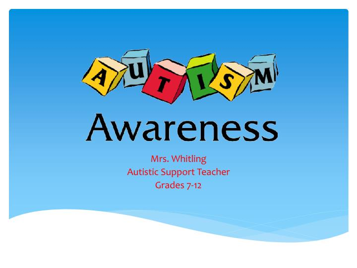 Mrs whitling autistic support teacher grades 7 12