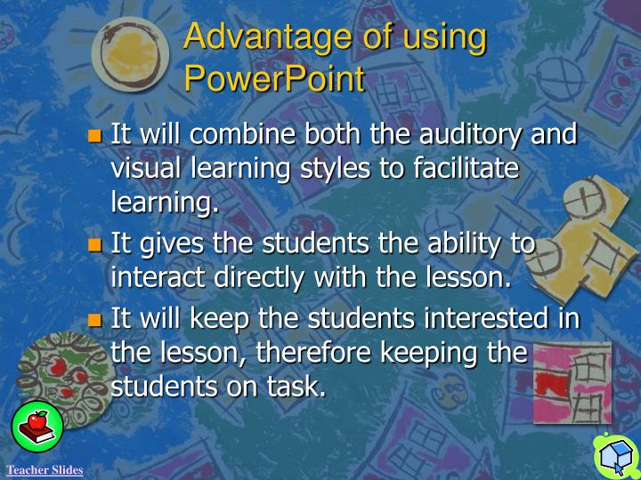 Advantage of using PowerPoint