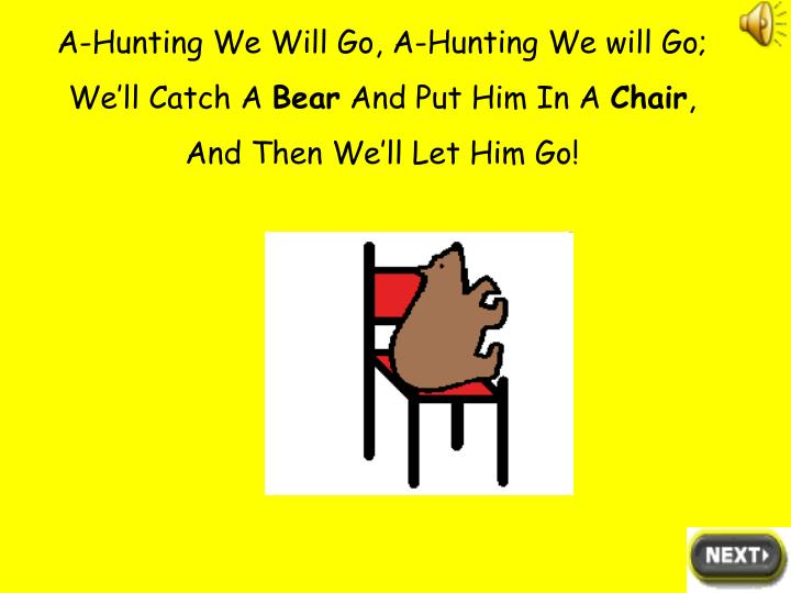 A-Hunting We Will Go, A-Hunting We will Go;