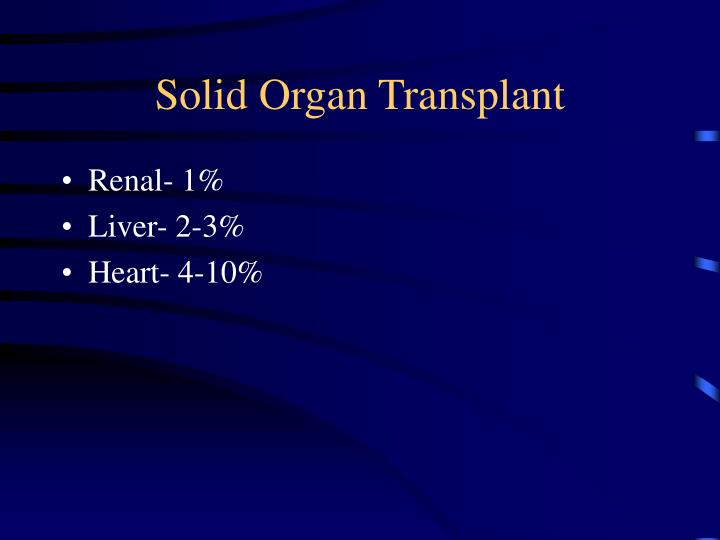 Solid Organ Transplant