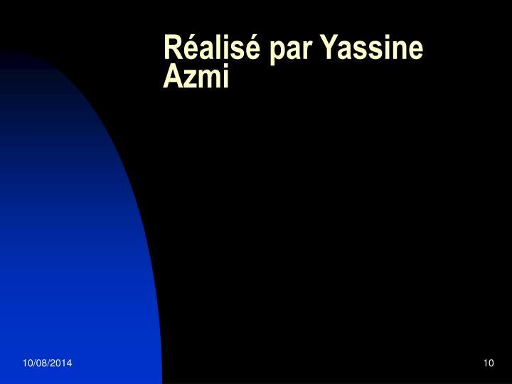 Réalisé par Yassine Azmi