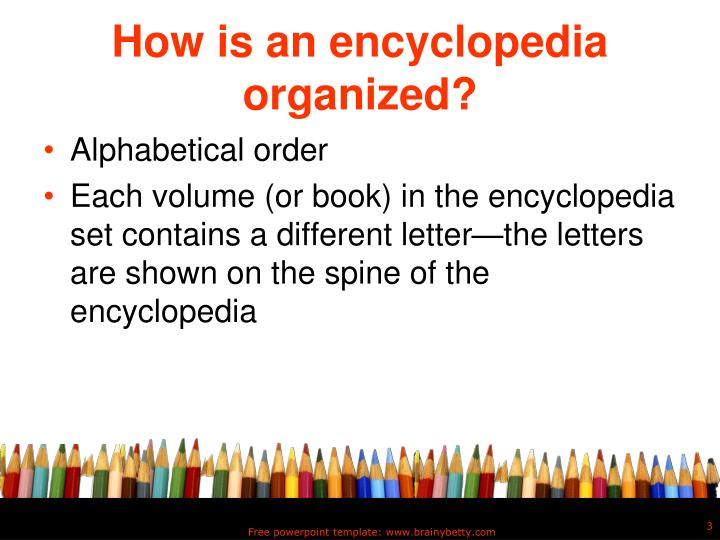 How is an encyclopedia organized