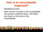 how is an encyclopedia organized