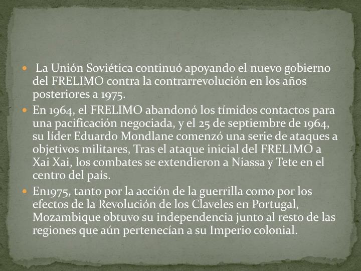 La Unión Soviética continuó apoyando el nuevo gobierno del