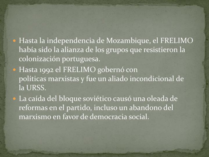 Hasta la independencia de Mozambique, el FRELIMO había sido la alianza de los grupos que resistieron la colonización portuguesa.