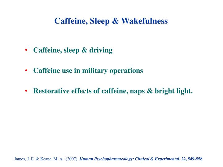 Caffeine, Sleep & Wakefulness