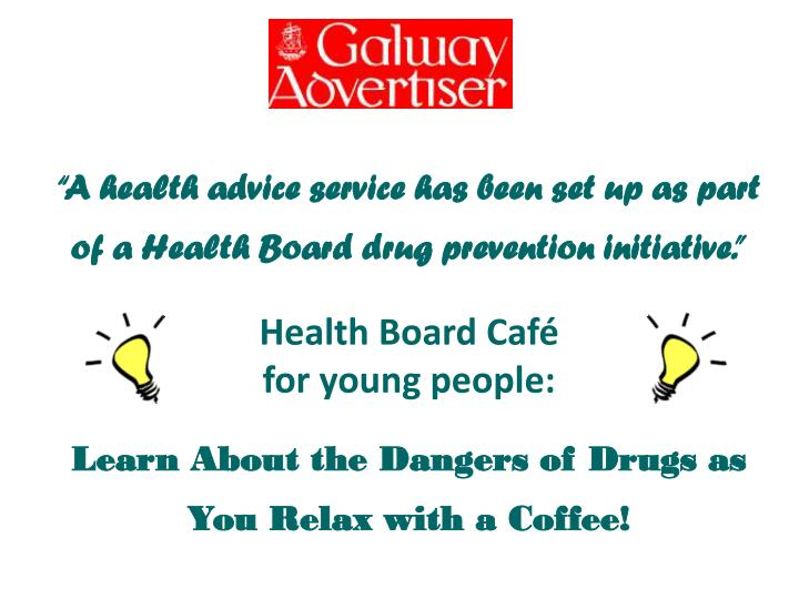 """A health advice service has been set up as part of a Health Board drug prevention initiative."""