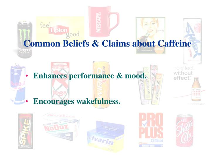 Common Beliefs & Claims about Caffeine
