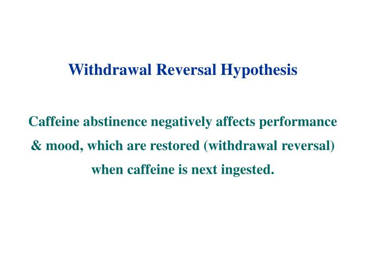 Withdrawal Reversal Hypothesis