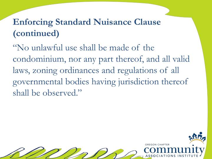 Enforcing Standard Nuisance Clause (continued)