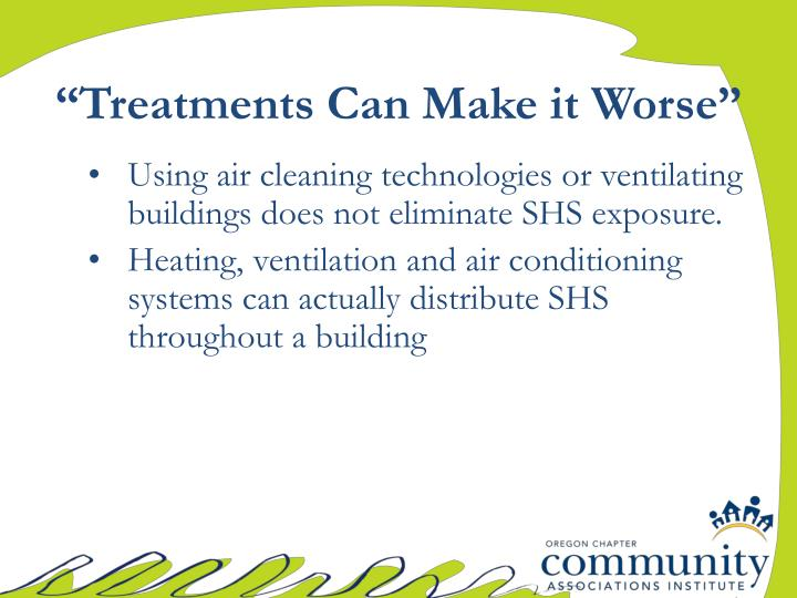 """""""Treatments Can Make it Worse"""""""