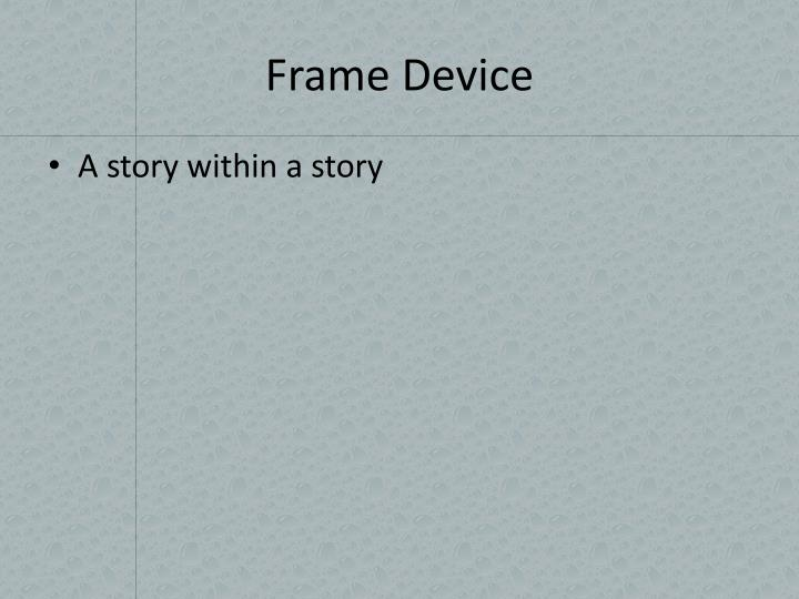 Frame Device