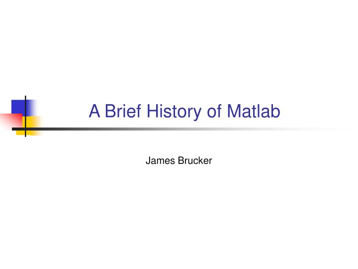 A brief history of matlab