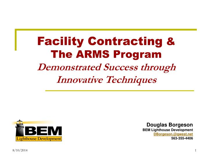 Facility contracting the arms program demonstrated success through innovative techniques