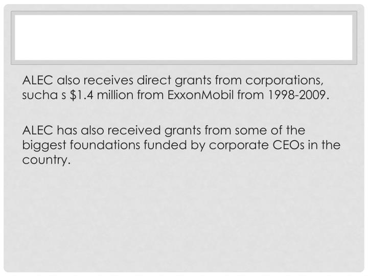 ALEC also receives direct grants from corporations,